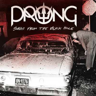 PRONG<br/>Songs From The Black Hole