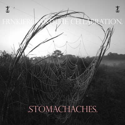 FRNKIERO ANDTHE CELLABRATION<br/>.Stomachaches.