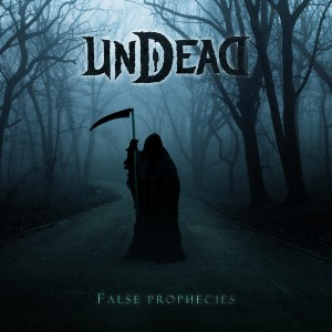 Undead <br/>False Prophecies