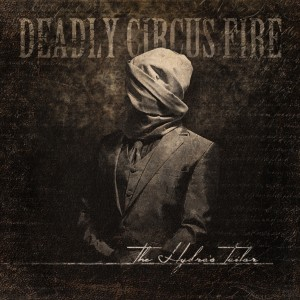 DEADLY CIRCUS FIRE <br/> The Hydra's Tailor
