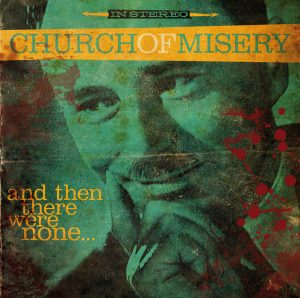 CHURCH OF MISERY <br/> And Then There Were None