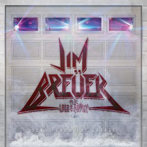 JIM BREUER AND THE LOUD & ROWDY <br/> Songs From The Garage