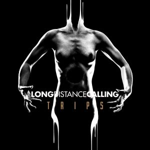 LONG DISTANCE CALLING <br/> Trips