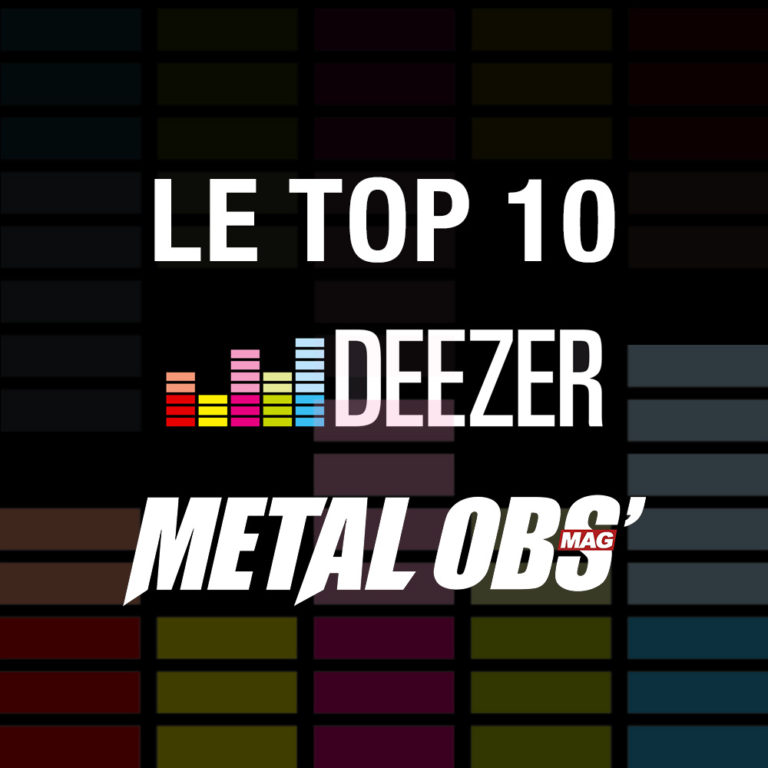 LE TOP 10 METAL OBS' x DEEZER <br/> Octobre 2018