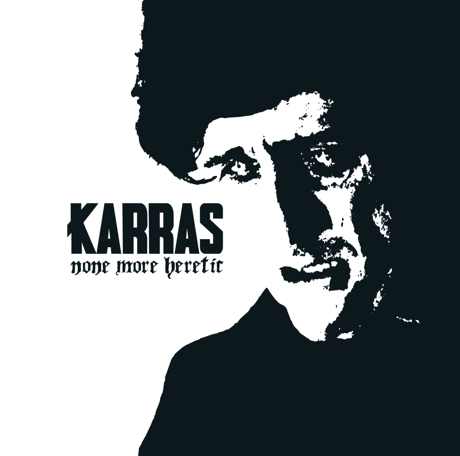 KARRAS : None More Heretic