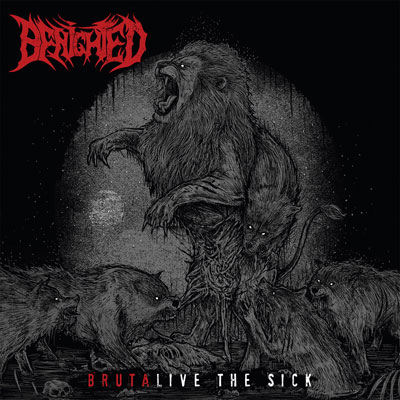 BENIGHTED<br/>Brutalive The Sick