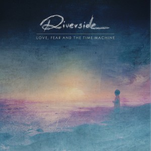 Riverside<br/>Love, Fear and the Time Machine
