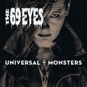THE 69 EYES <br/> Universal Monsters